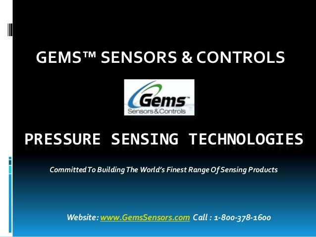 GEMS™ SENSORS & CONTROLSPRESSURE SENSING TECHNOLOGIES  Committed To Building The World's Finest Range Of Sensing Products ...