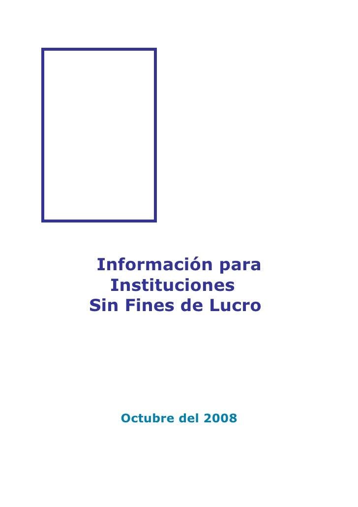 Información para   Instituciones Sin Fines de Lucro        Octubre del 2008
