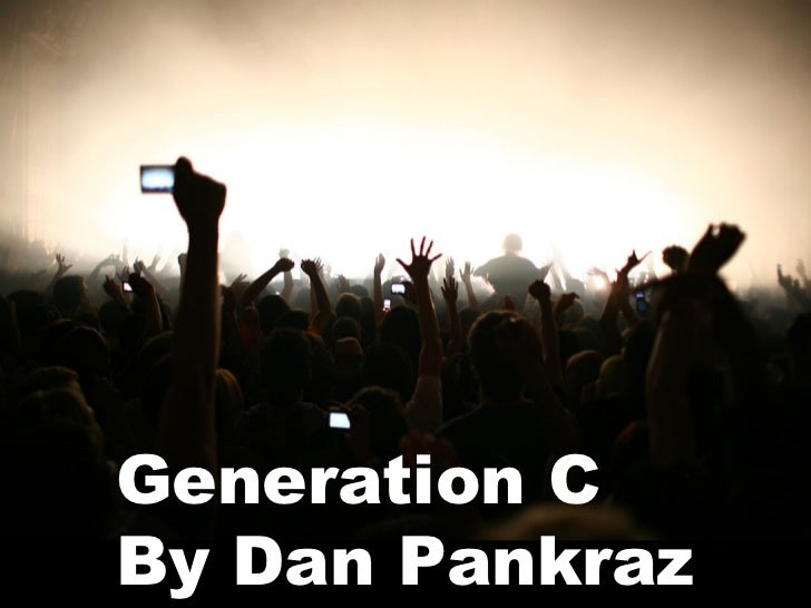 Generation C By Dan Pankraz