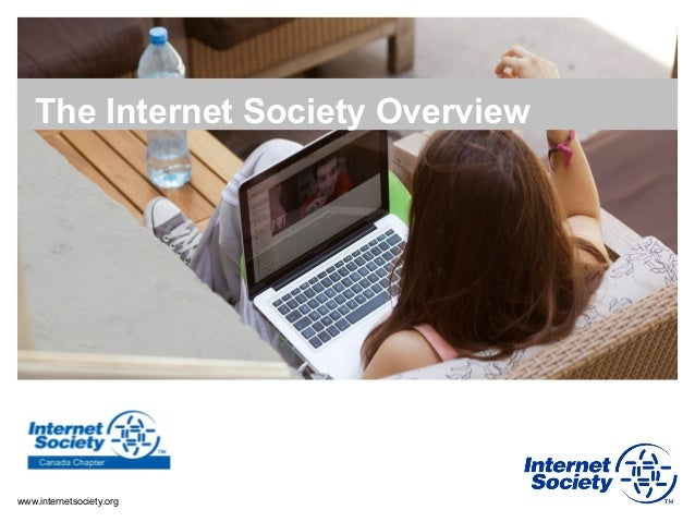 The Internet Society Overviewwww.internetsociety.org