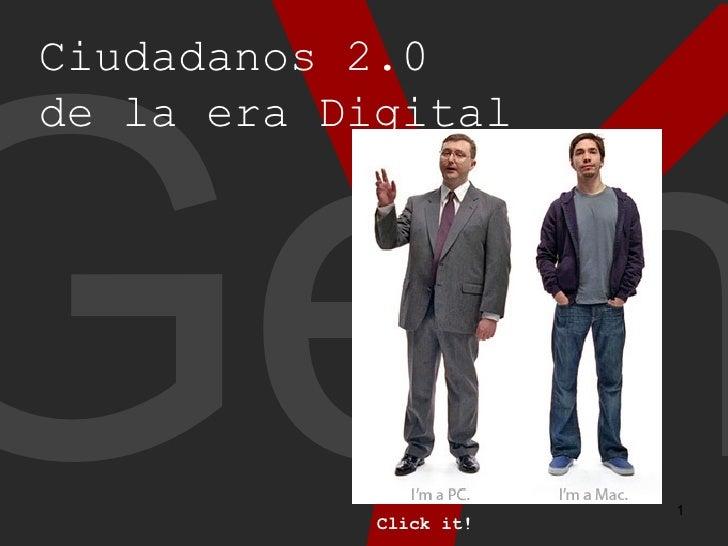Y Gen Ciudadanos 2.0  de la era Digital Click it!