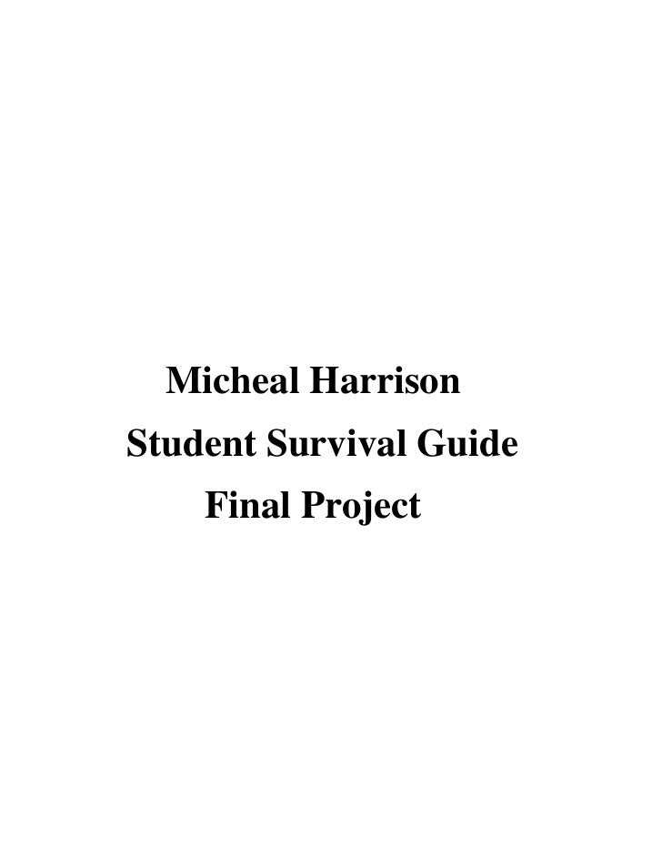 final project student survival guide 2014-10-22 the engineering school survival guide:  this is not the inevitable life of the dedicated engineering student,  or in some cases the final project report.