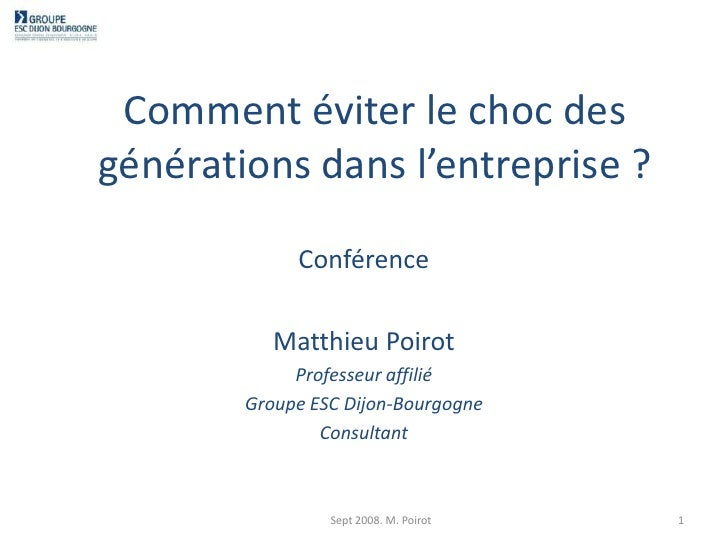 Comment éviter le choc des générations dans l'entreprise ?<br />Conférence<br />Matthieu Poirot<br />Professeur affilié <b...
