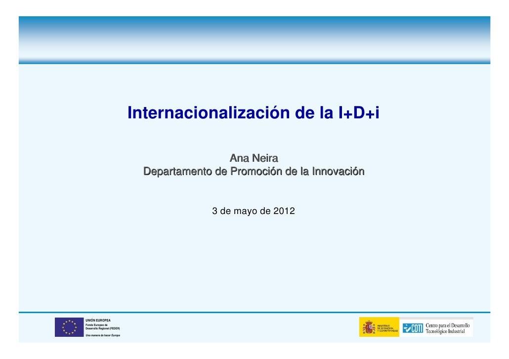 Internacionalización de la I+D+i                                               Ana Neira                               Dep...