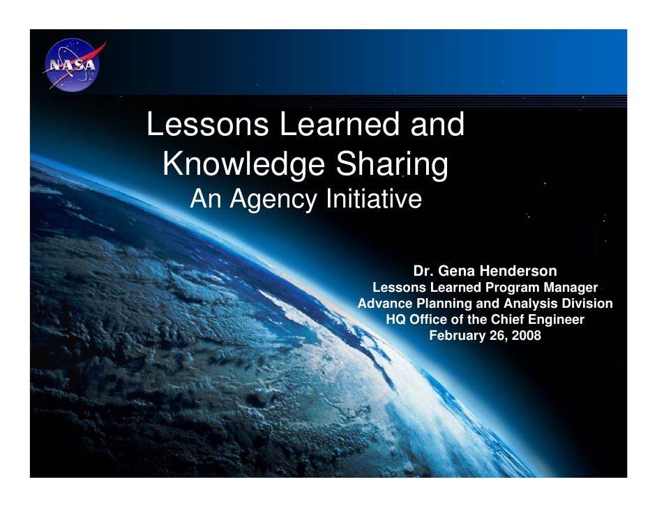 National Aeronautics and Space Administration                 Office of the Chief EngineerLessons Learned and Knowledge Sh...