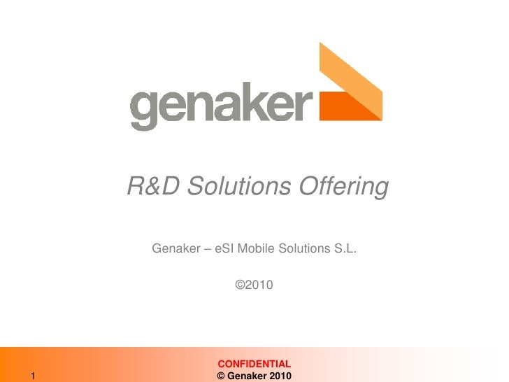 R&D SolutionsOffering<br />Genaker – eSI Mobile Solutions S.L.<br />©2010<br />1<br />CONFIDENTIAL<br />© Genaker 2010<br />