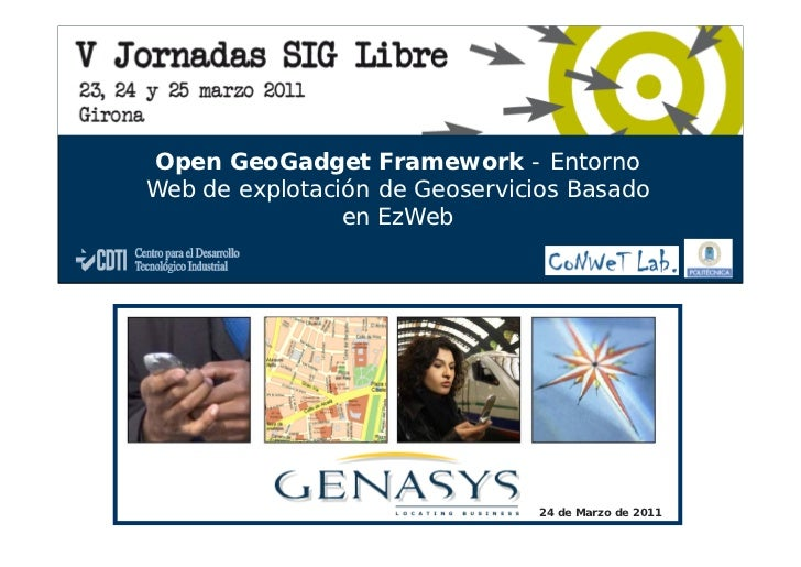 Genasys II SpainOpen GeoGadget Framework - EntornoWeb de explotación de Geoservicios Basado                en EzWeb       ...