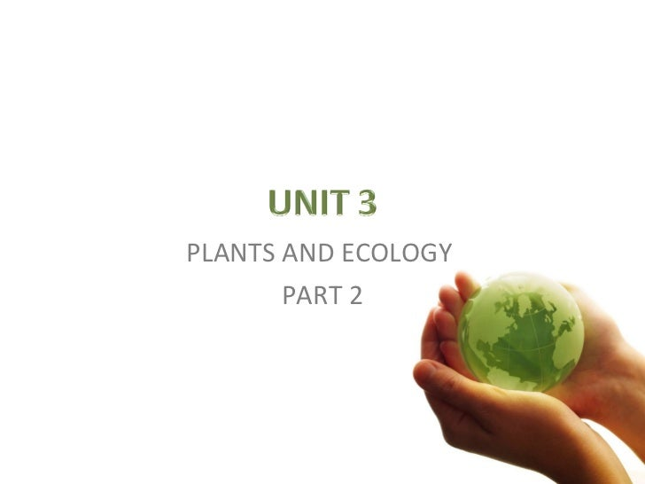 PLANTS AND ECOLOGY  PART 2