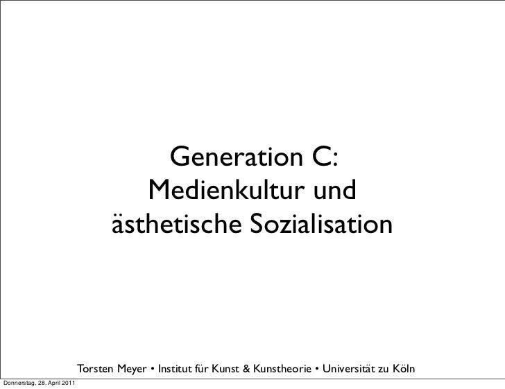 Generation C:                                       Medienkultur und                                    ästhetische Sozial...