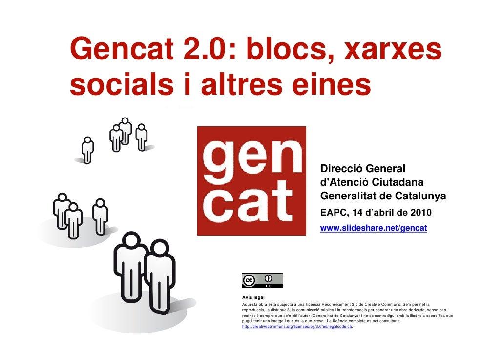 Gencat 2.0: blocs, xarxes     socials i altres eines                                                            Sessió imp...