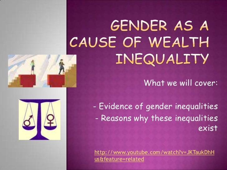 What we will cover:- Evidence of gender inequalities - Reasons why these inequalities                           existhttp:...