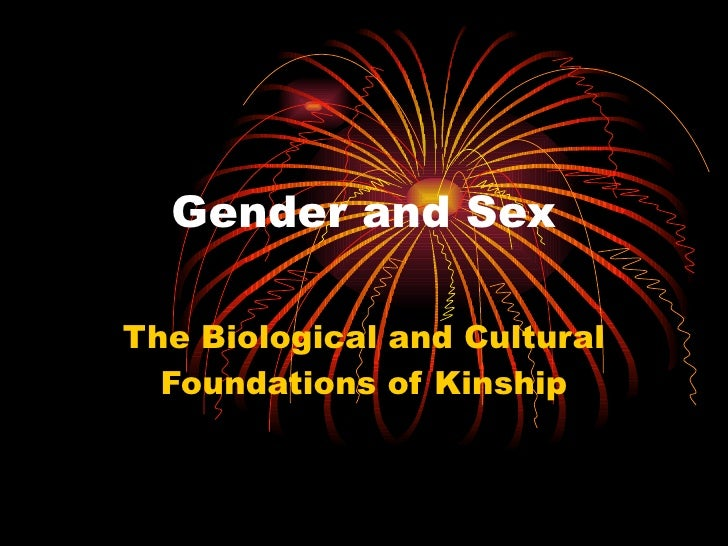 Gender and Sex The Biological and Cultural Foundations of Kinship
