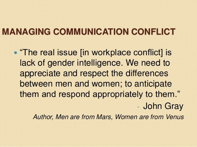 the emotional and communication style differences between men and women in men are from mars women a Cultural differences  women in control use a more indirect style of management:  gender roles -- behavioral expectations for women and men.