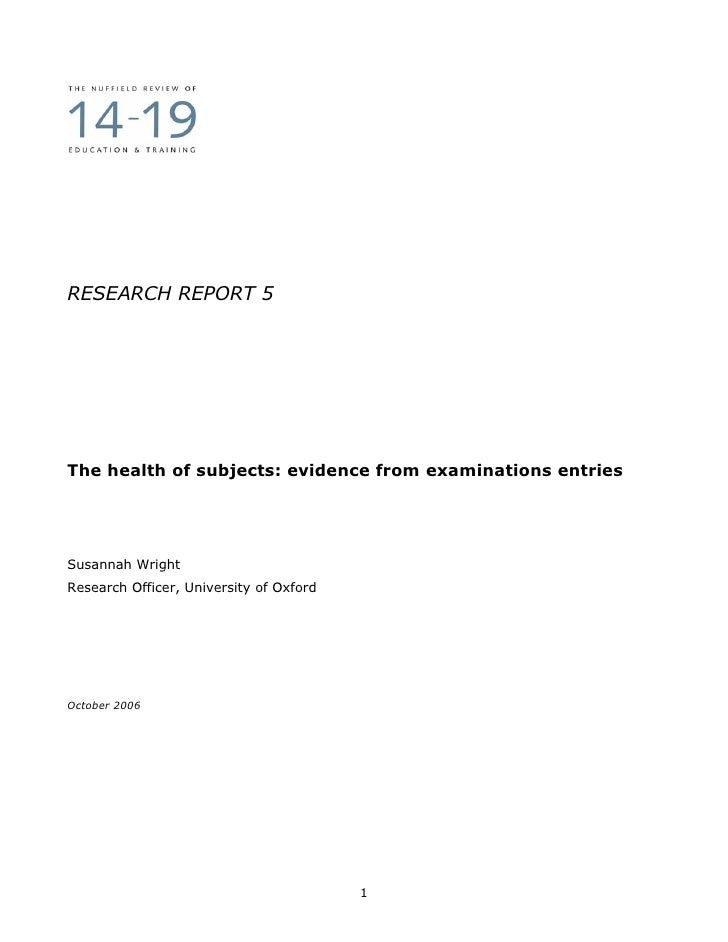 RESEARCH REPORT 5     The health of subjects: evidence from examinations entries     Susannah Wright Research Officer, Uni...