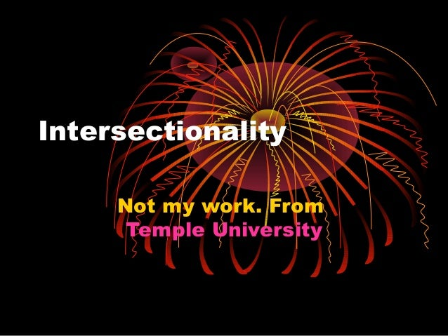 Intersectionality Not my work. From Temple University
