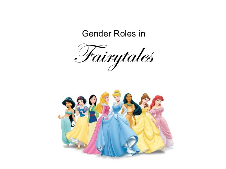 gender roles in fairytales The roles of women in fairytales english literature essay print features in folk and fairy tales' how she has subverted the gender roles.
