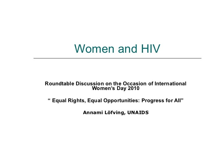 """Women and HIV Roundtable Discussion on the Occasion of International Women's Day 2010 """"  Equal Rights, Equal Opportunities..."""