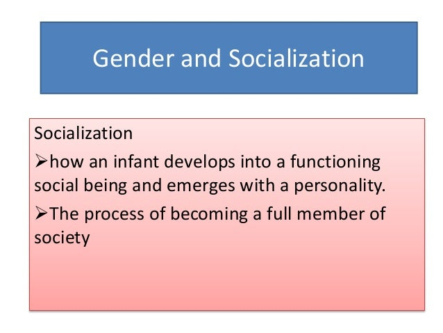 an examination of gender and socialization A summary of gender socialization in 's socialization learn exactly what happened in this chapter, scene, or section of socialization and what it means perfect for acing essays, tests, and quizzes, as well as for writing lesson plans.