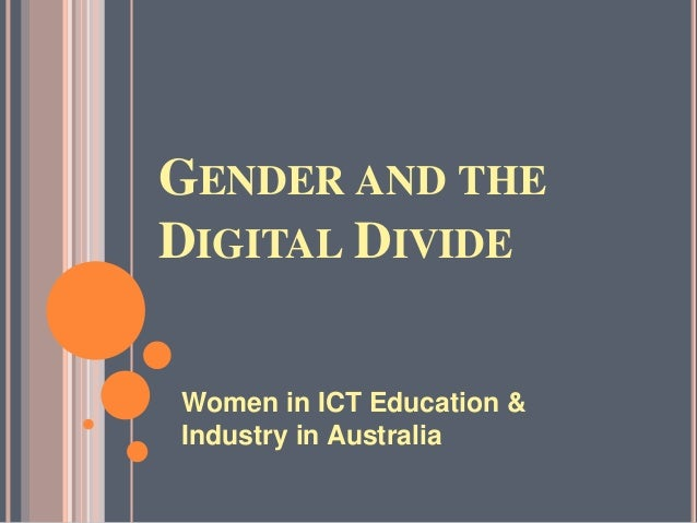 GENDER AND THEDIGITAL DIVIDEWomen in ICT Education &Industry in Australia