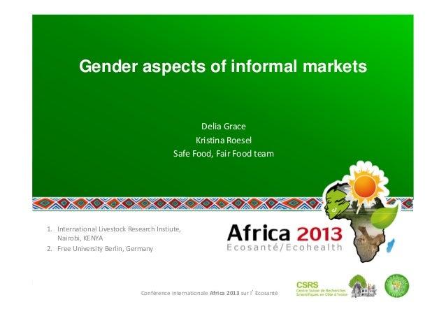 ConférenceinternationaleAfrica2013surl'Ecosanté Gender aspects of informal markets DeliaGrace KristinaRoesel Saf...