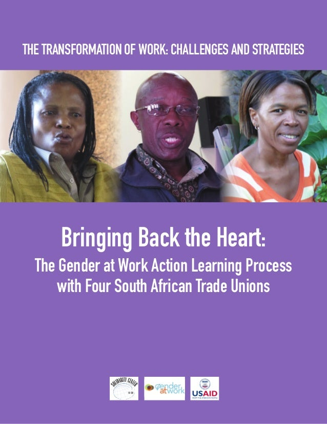 The Transformation of Work: Challenges and Strategies  Bringing Back the Heart: The Gender at Work Action Learning Process...