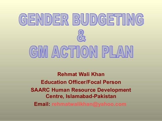Rehmat Wali Khan Education Officer/Focal Person SAARC Human Resource Development Centre, Islamabad-Pakistan Email: rehmatw...
