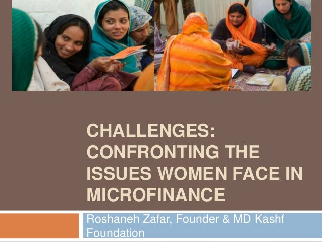 Gender challenges  confronting the issues women face in microfinance roshaneh-zafar
