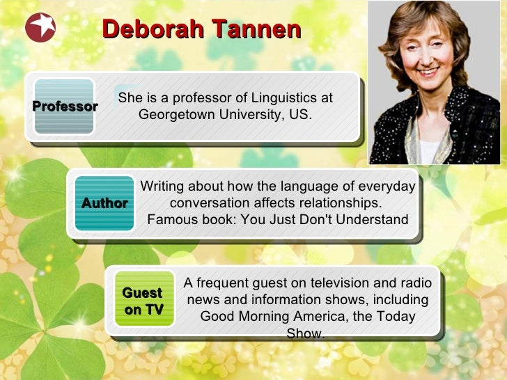 the linguistic differences between men and women in you just dont understand a book by deborah tanne Find helpful customer reviews and review ratings for you just don't understand: women and men in  between men and women,  book you will understand why men.