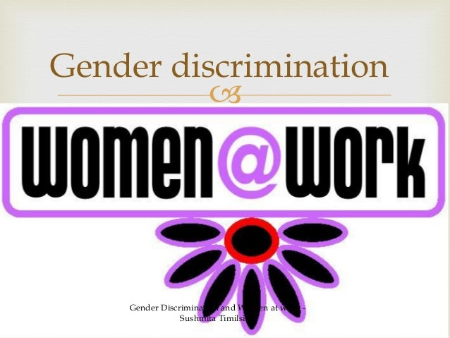 workplace gender discrimination in india Wage discrimination in india: the impact of gender  wage discrimination in india: the impact  in matters gender and social discrimination at the workplace.