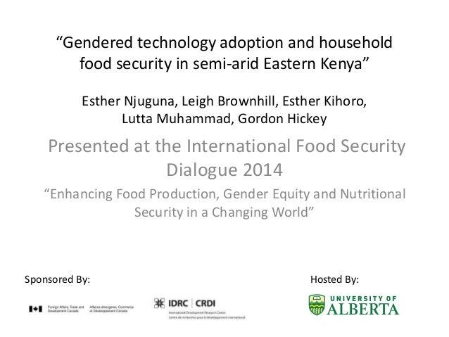 """Gendered technology adoption and household food security in semi-arid Eastern Kenya"" Esther Njuguna, Leigh Brownhill, Est..."