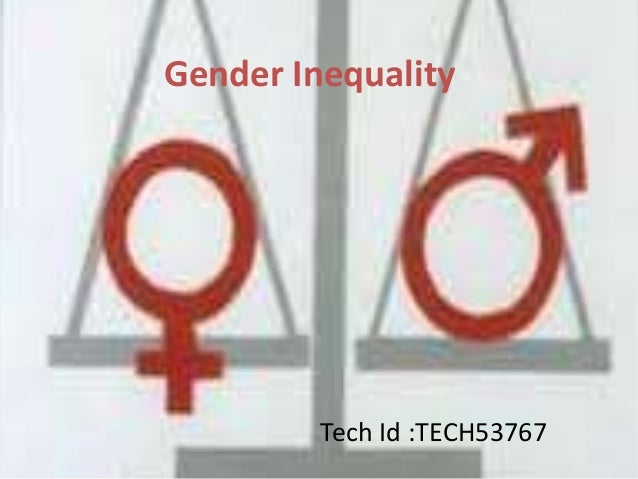 Gender Inequality  Tech Id :TECH53767