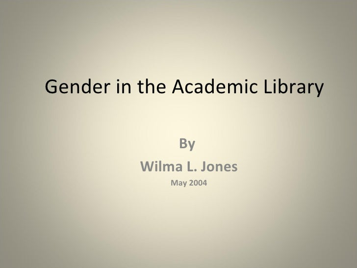 Gender In The Academic Library[1]