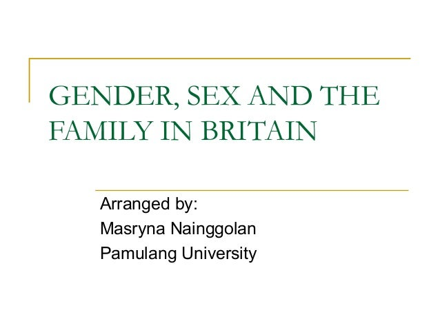 Gender, sex and the family in Britain
