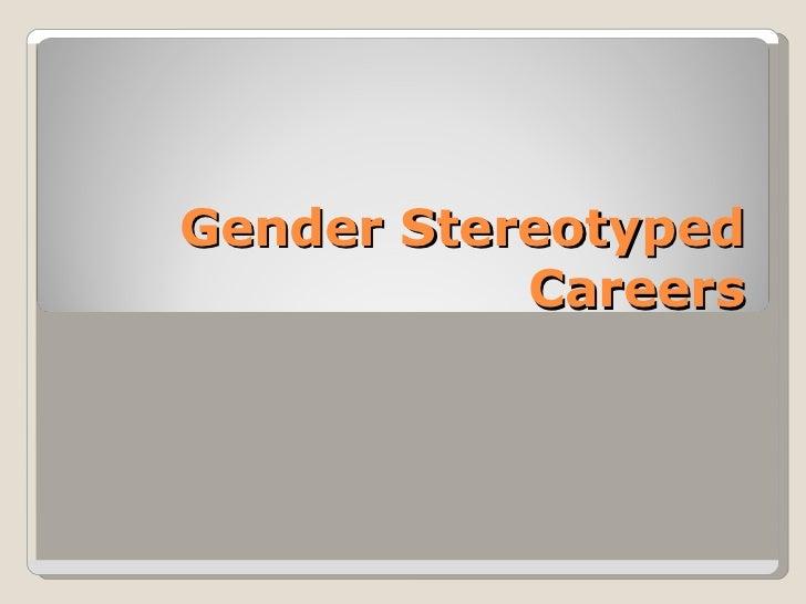 Gender Stereotyped Careers