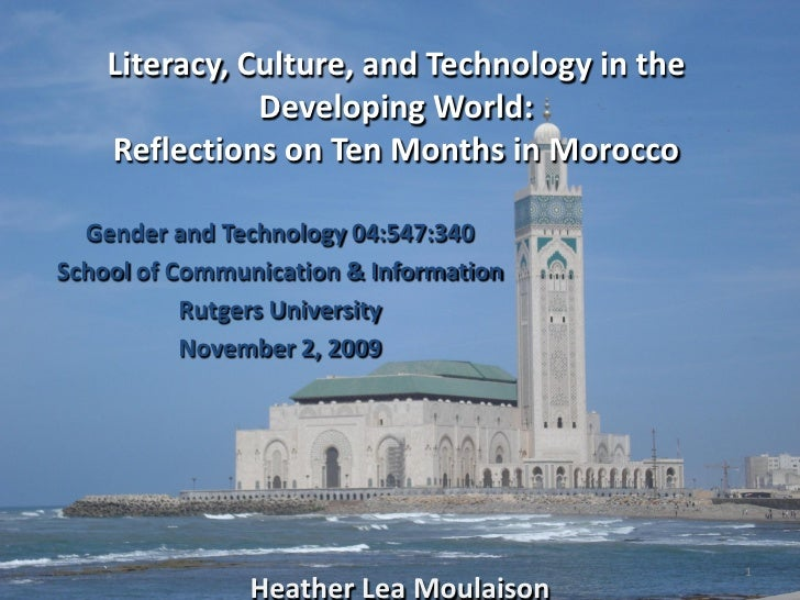 Literacy, Culture, and Technology in the                Developing World:     Reflections on Ten Months in Morocco    Gend...