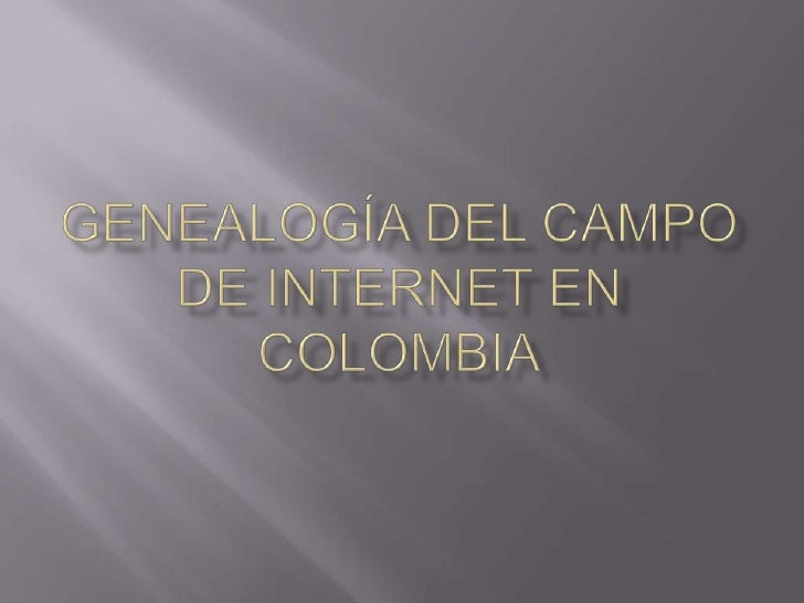 GenealogíA Del Campo De Internet En Colombia