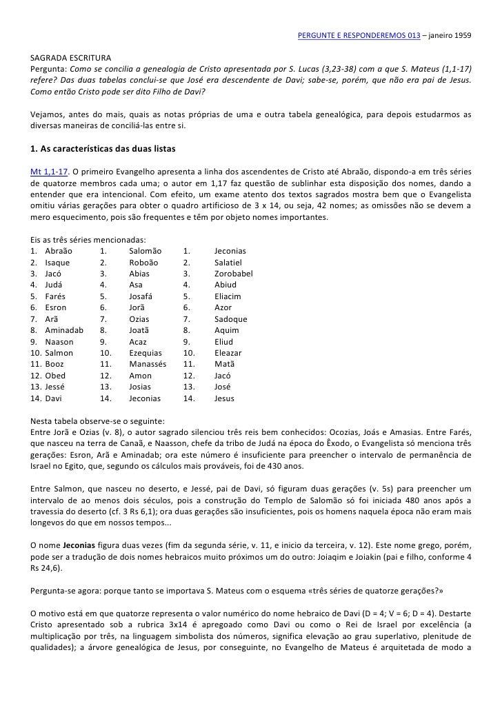 PERGUNTE E RESPONDEREMOS 013 – janeiro 1959SAGRADA ESCRITURAPergunta: Como se concilia a genealogia de Cristo apresentada ...
