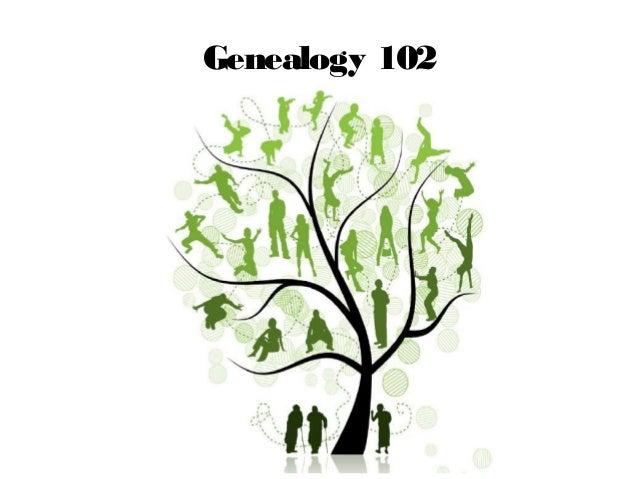 Genealogy 102