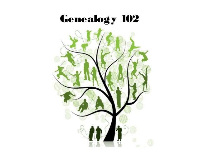 Genealogy 102 presentation