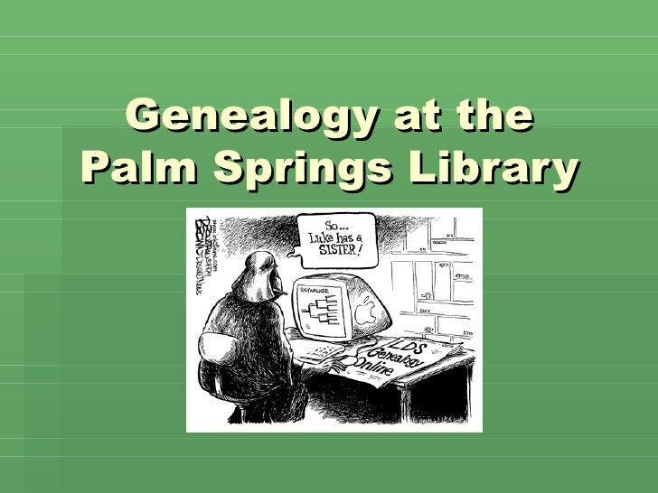 Genealogy At The Palm Springs Library