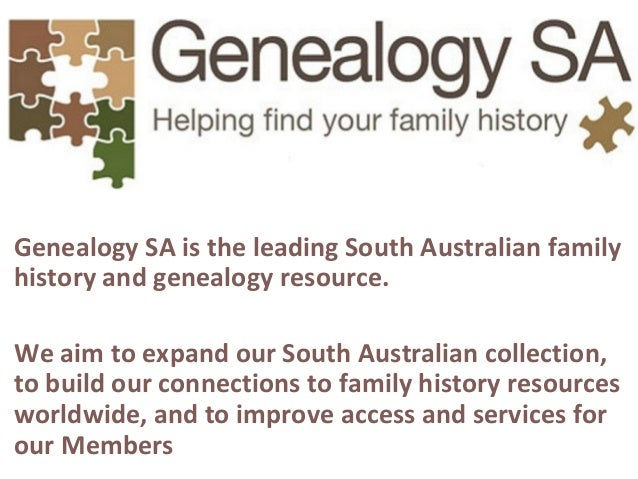 Genealogy SA is the leading South Australian family history and genealogy resource. We aim to expand our South Australian ...