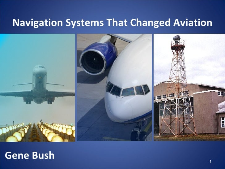 Navigation Systems That Changed Aviation Gene Bush