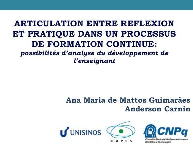 ARTICULATION ENTRE REFLEXION  ET PRATIQUE DANS UN PROCESSUS  DE FORMATION CONTINUE:  possibilités d'analyse du développeme...