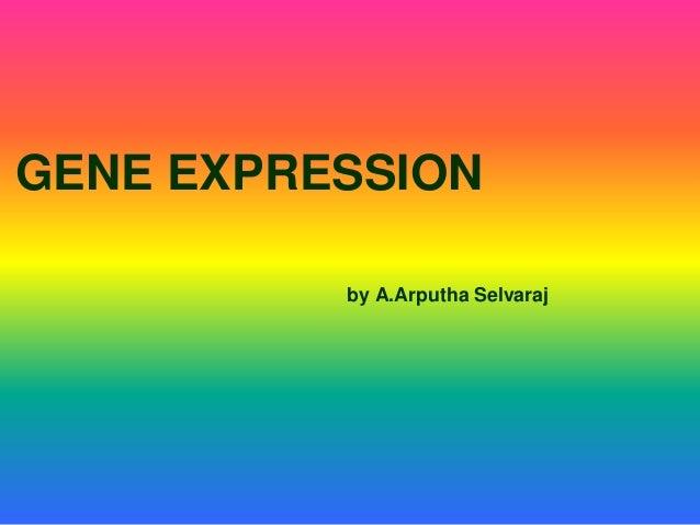 GENE EXPRESSION by A.Arputha Selvaraj