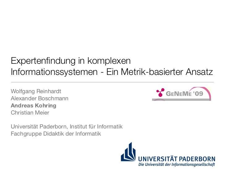 Expertenfindung in komplexen Informationssystemen - Ein Metrik-basierter Ansatz Wolfgang Reinhardt Alexander Boschmann Andr...