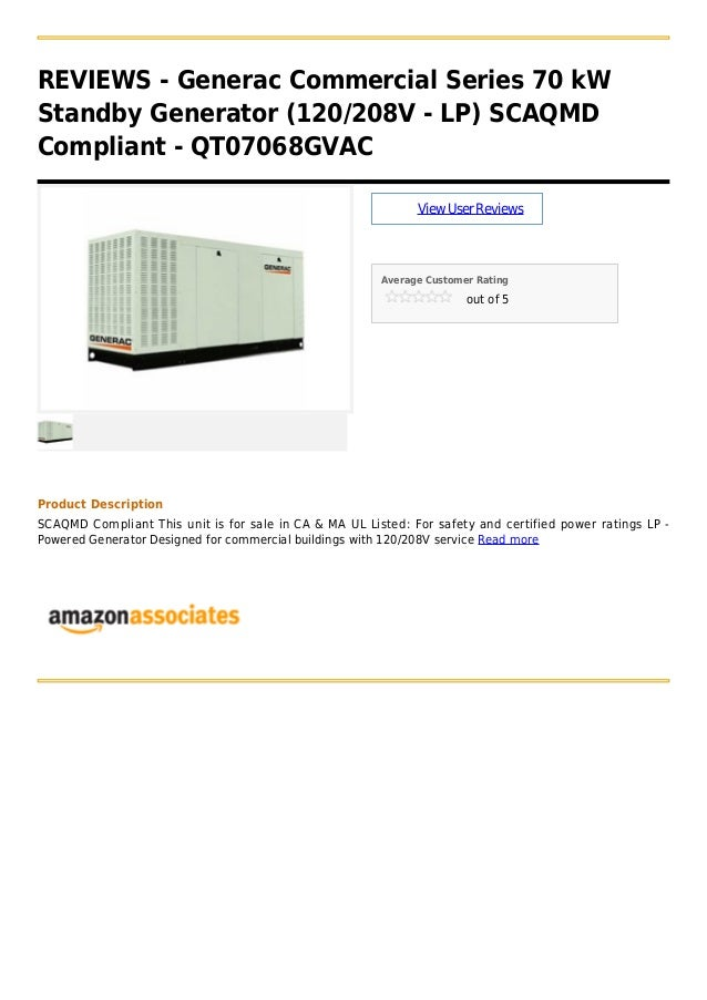 REVIEWS - Generac Commercial Series 70 kW Standby Generator (120/208V - LP) SCAQMD Compliant - QT07068GVAC ViewUserReviews...