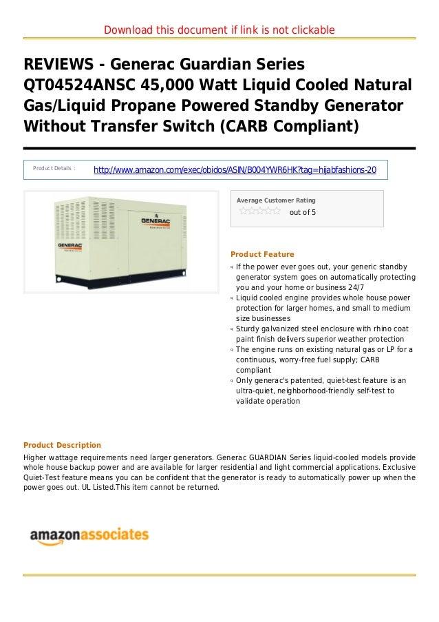 Download this document if link is not clickableREVIEWS - Generac Guardian SeriesQT04524ANSC 45,000 Watt Liquid Cooled Natu...