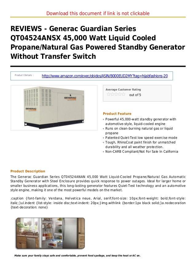 Download this document if link is not clickableREVIEWS - Generac Guardian SeriesQT04524ANSX 45,000 Watt Liquid CooledPropa...