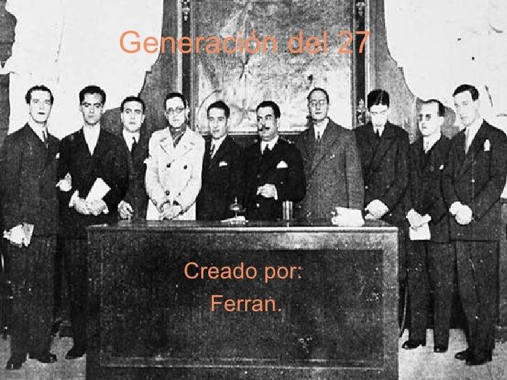 Generación del 27   Creado por: Ferran.
