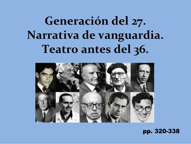 Generación del 27. narrativa de vanguardia. teatro antes del 36